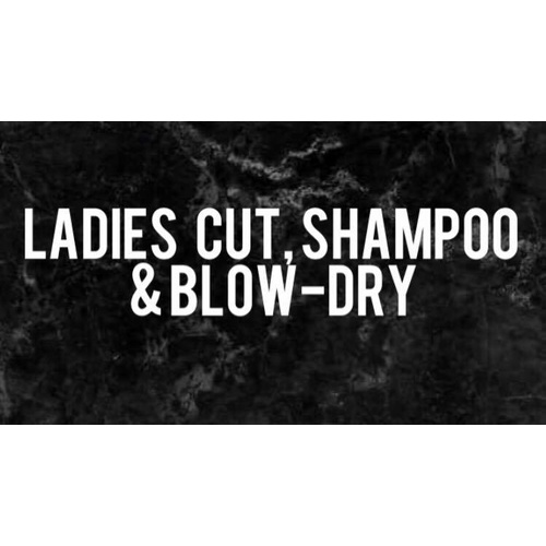 LADIES CUT, SHAMPOO & BLOW-DRY